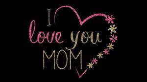 Превью обои мама, любовь, сердце, надпись, цветы