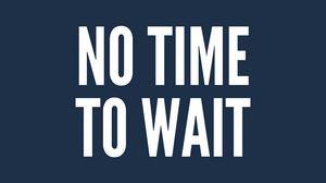 Превью обои мотивация, время, ждать, надпись, фраза