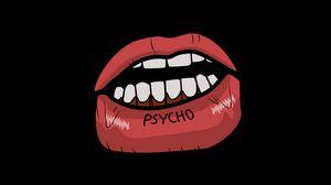 Превью обои psycho, губы, арт, надпись, графика