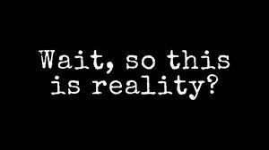 Превью обои реальность, вопрос, фраза, текст
