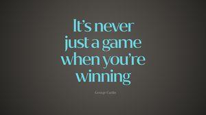 Превью обои цитата, игра, побеждать, высказывание, фраза